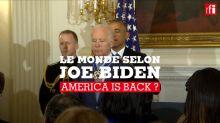 La diplomatie selon Biden [6/6]: America is back?