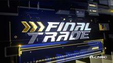 Final Trade: IBB, GILD & more