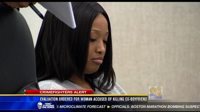 Evaluation ordered for woman accused of killing ex-boyfriend