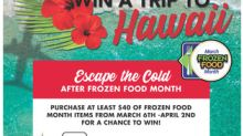 """Smart & Final Invites Customers to Celebrate Frozen Food Month with """"Escape the Cold"""" Hawaiian Vacation Contest and In-Store Promotions"""