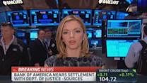 Bank of America nears settlement: Sources