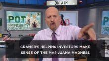 Cramer's Exec Cut: Bringing the cannabis craze down to ea...