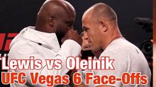 UFC Vegas 6 weigh-in face-offs video: Lewis and Oleinik stare down at the Apex