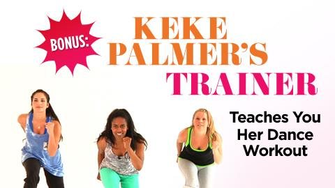 Bonus: Keke Palmer's Trainer Teaches You Her Dance Workout