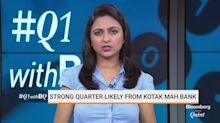 #Q1WithBQ: Strong Quarter Likely From Kotak Mahindra Bank