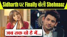 Shehnaz Gill says I am watching Bigg Boss 14 because of Sidharth Shukla