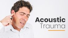 Acoustic Trauma: Types, Symptoms, Causes, Diagnosis & Treatment