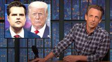 Seth Meyers Explains Why He's Totally Unsurprised That Trump's Snubbing Matt Gaetz