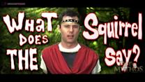 Rise of Mythos - What Does the Squirrel Say?