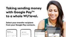 Western Union lance les paiements transfrontaliers sur Google Pay