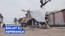 Heróis Reais: Ballet e Esperança