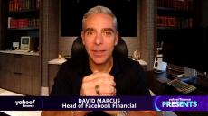 Yahoo Finance Presents: Head of Facebook Financial David Marcus