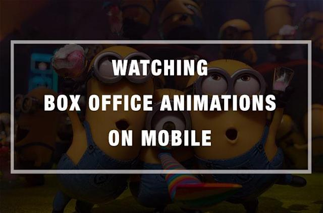Watching Box Office Animations on Mobile