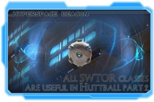 Hyperspace Beacon: All SWTOR classes are useful in Huttball, part two