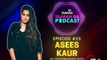 9X Tashan Yaaran Da Podcast: Episode 25 With Asees Kaur