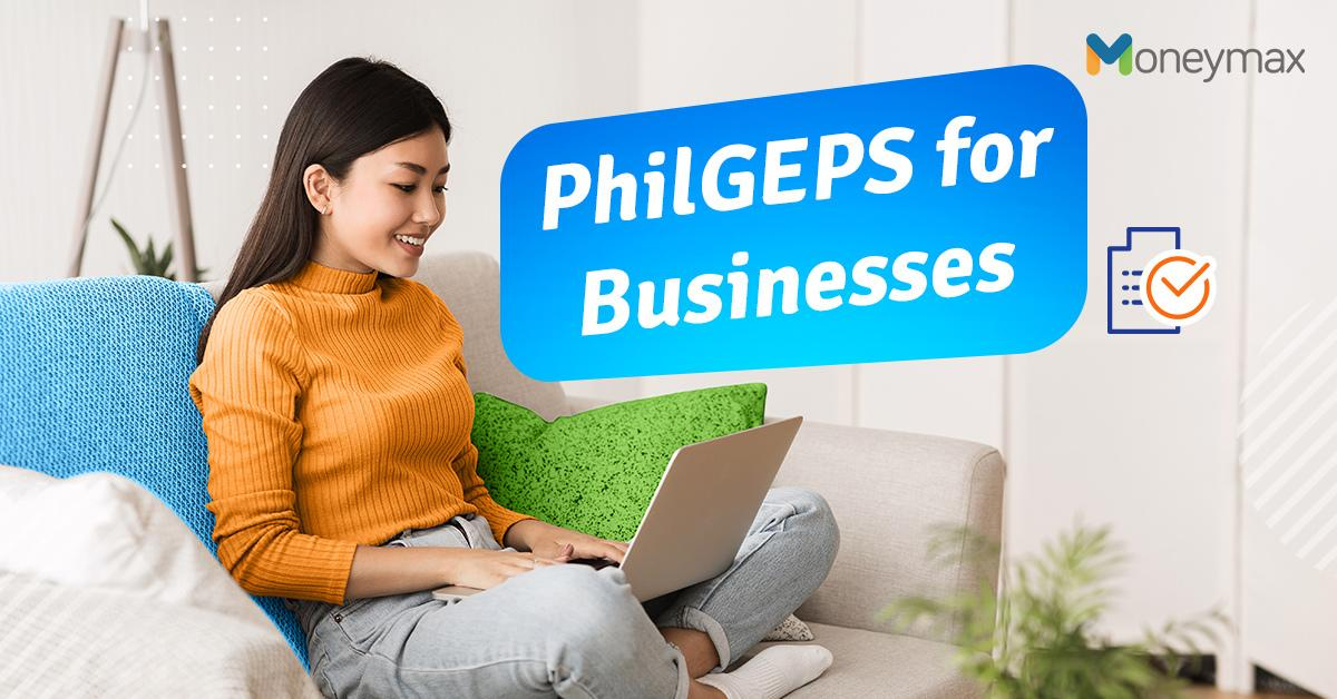 PhilGEPS for Businesses: What Is it and How Do I Register?