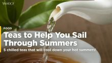 5 chilled teas that will cool down your hot summers!