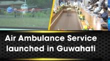Air Ambulance Service launched in Guwahati
