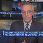 Trump: Release of Huawei CFO could be part of China trade...