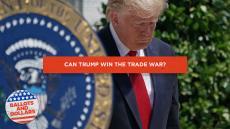 Can Trump win the trade war?