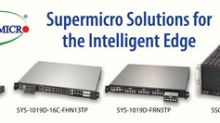 Supermicro Brings Unprecedented Performance and Configurability to the Intelligent Edge for New Security, 5G, and AI Solutions
