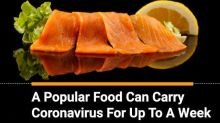 Salmon Fish And Other Frozen Foods May Carry The Novel Coronavirus, Study