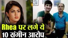 Sushant's father has made 10 serious allegations against actress Rhea Chakraborty