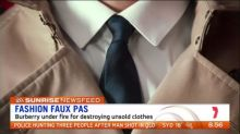 High-end label under fire for burning unsold clothes