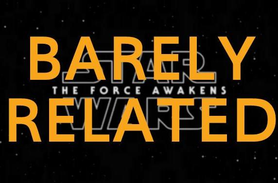 Barely Related: Star Wars wakes up the Force