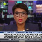 Fox News Guest: Ilhan Omar and Rashida Tlaib Have 'Grotesque Holocaust Envy'