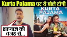Kurta Pajama song: Shehnaz Gill gets this reaction from Tony Kakkar after release