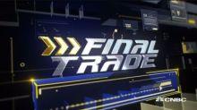Final Trade: TAP, FB & more