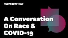 HuffPost Event: A Conversation On Race & COVID-19