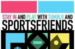 Hang out with the Sportsfriends live stream tonight from Tumblr HQ