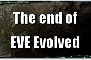 EVE Evolved: The end of EVE Evolved