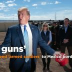 Trump to send 'armed soldiers' to U.S.-Mexico border after troops had guns pulled on them