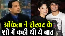Ankita Lokhande revealed on har & Sushant's love at Shekhar Suman's show