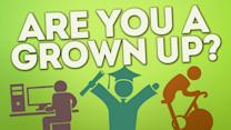 Are You Really A Grown-Up?