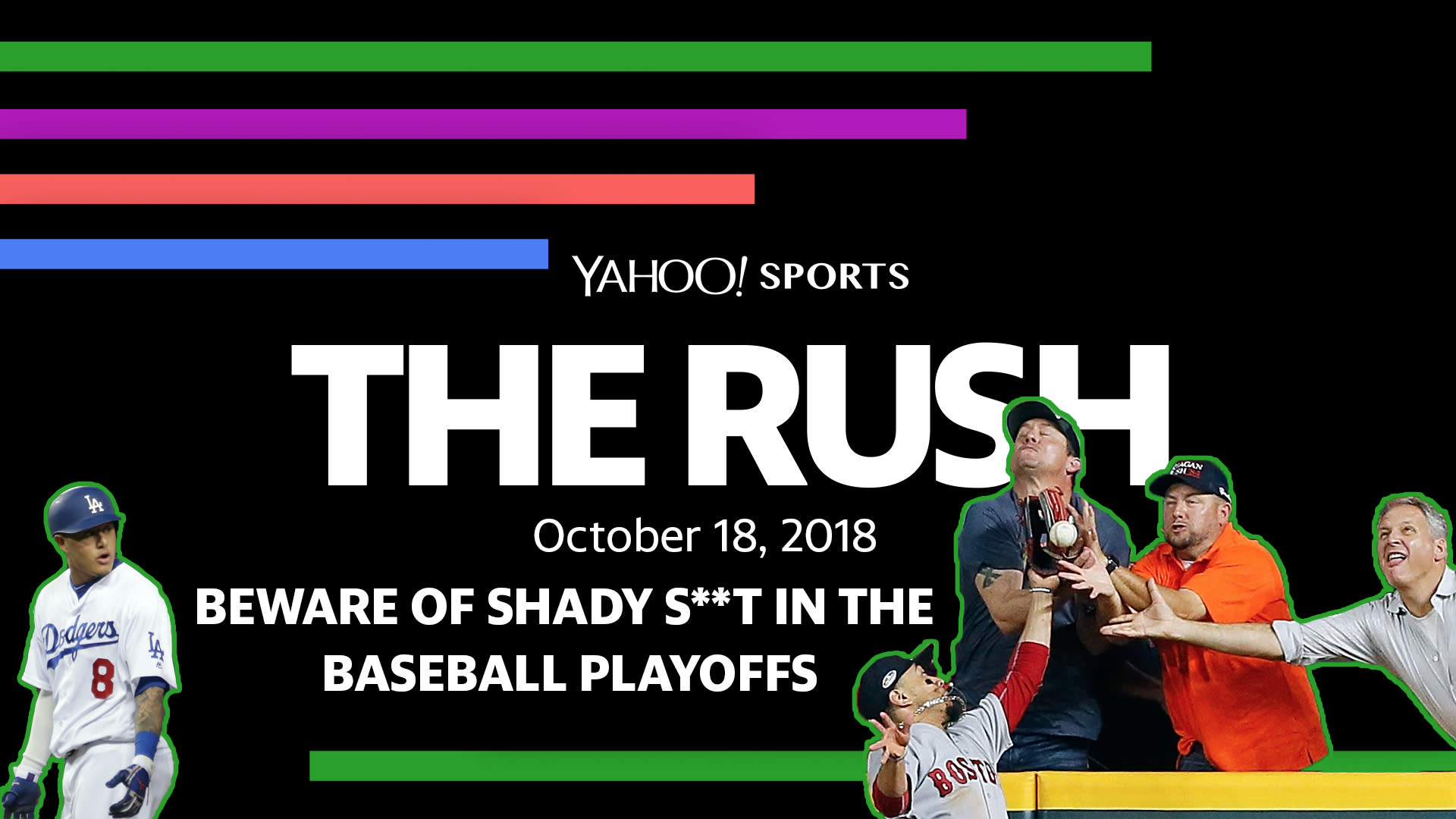 The Rush: Beware of shady s**t in the baseball playoffs