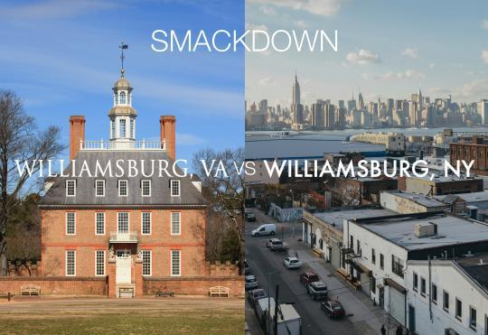 History or Hipsters — Williamsburg, Va , vs  Williamsburg, Brooklyn
