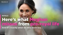 Here's what Meghan misses from pre-royal life
