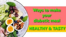 6 Ways To Make Your Diabetic Meal Healthy And Tasty
