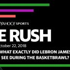 The Rush: What exactly did LeBron James see during the basketbrawl?