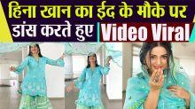 Hina Khan Dance video on Eid Goes Viral