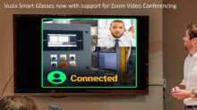 Vuzix Announces Zoom Video Conferencing Support for its Full Line of Smart Glasses