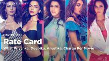 This is what Priyanka, Deepika, Anushka, Alia & Kat charge per movie