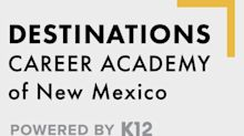 New Mexico Students: Start the Rest of Your Life Today at Destinations Career Academy