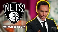 Why Did The Brooklyn Nets Pick Steve Nash?