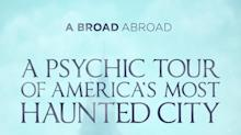 WATCH: A Psychic Tour of America's Most Haunted City