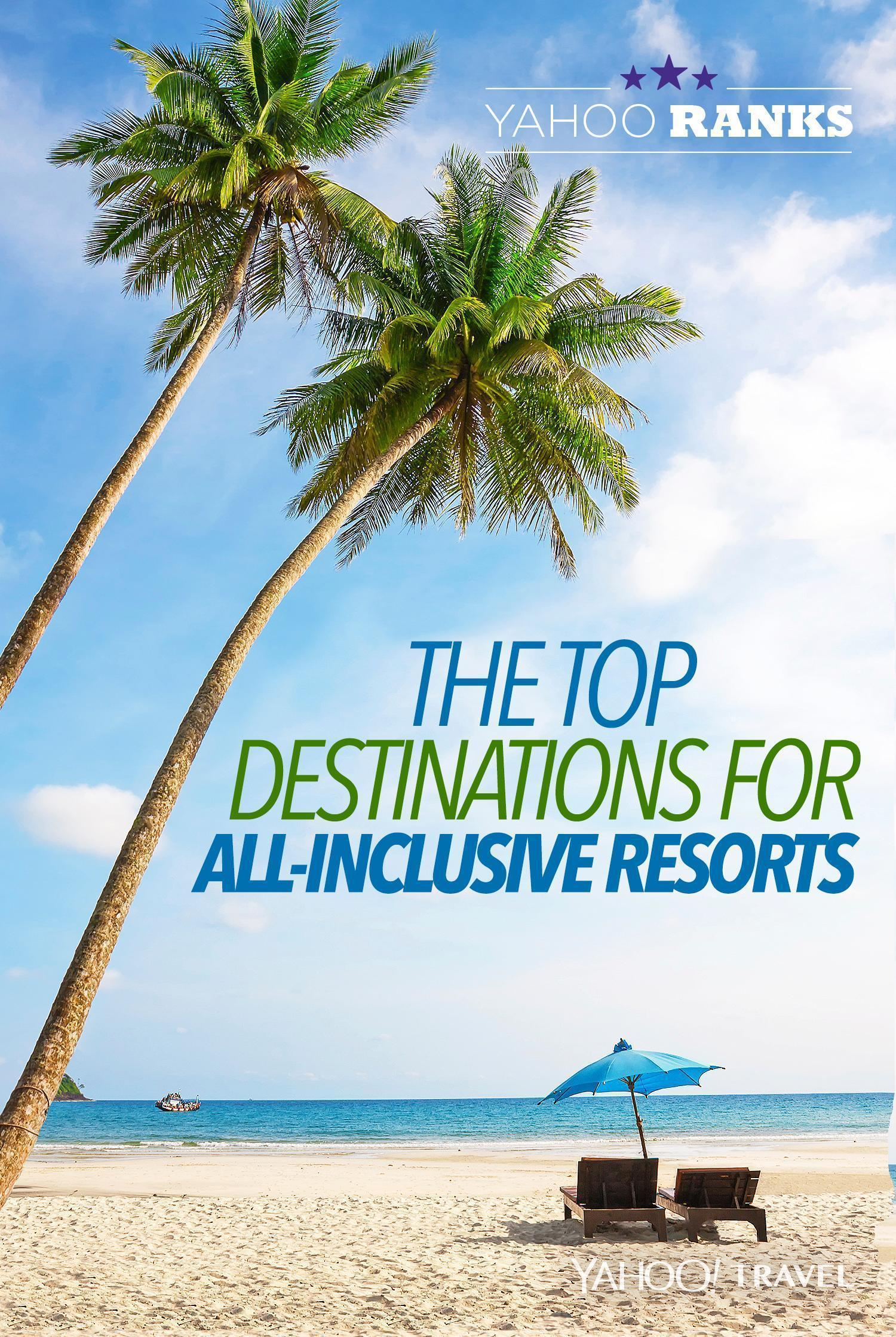 Yahoo Ranks The Top Destinations For All-Inclusive Resorts